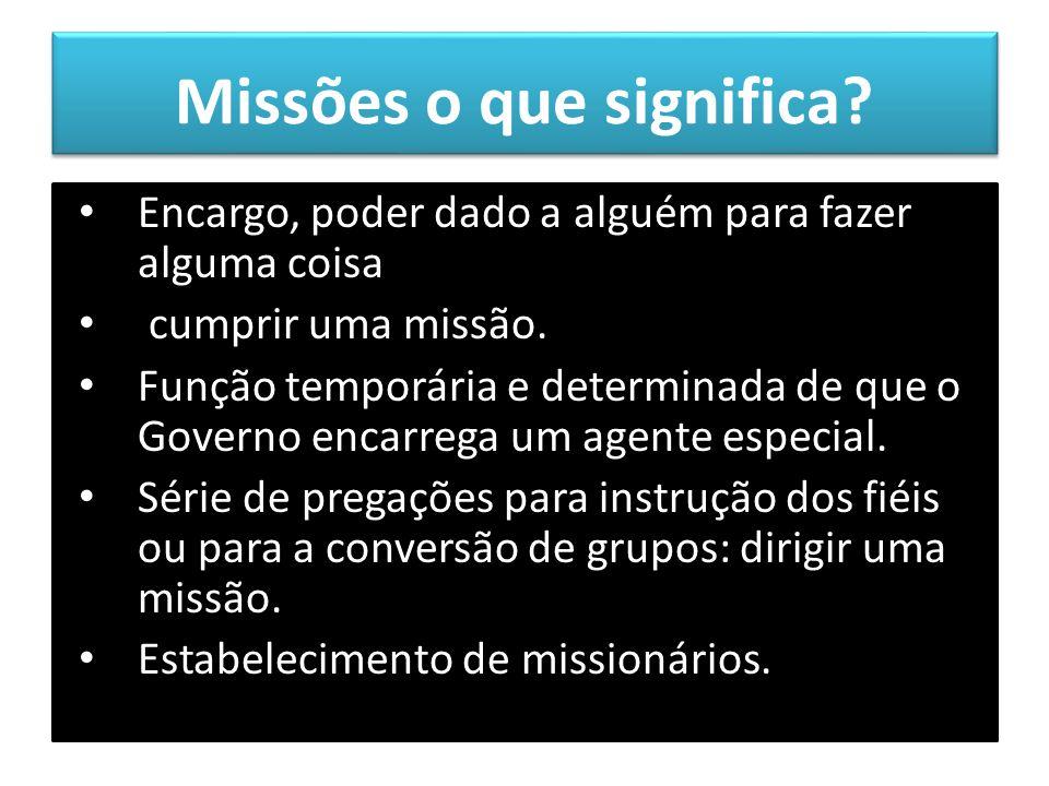 procurador de Missões: O que é.O que ele faz.