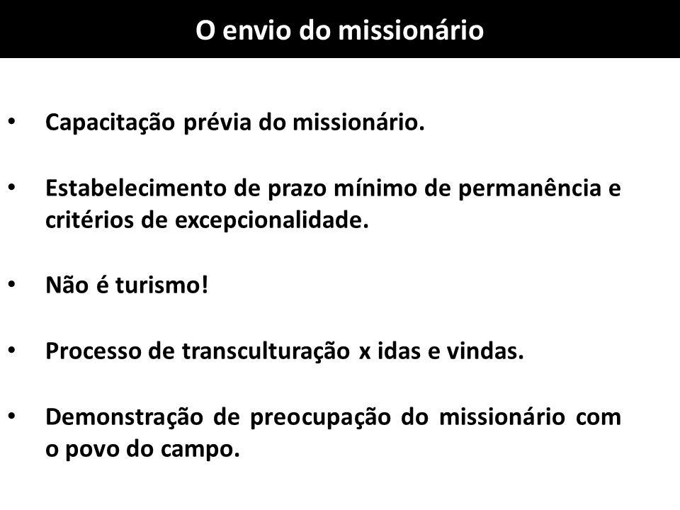O envio do missionário Capacitação prévia do missionário. Estabelecimento de prazo mínimo de permanência e critérios de excepcionalidade. Não é turism