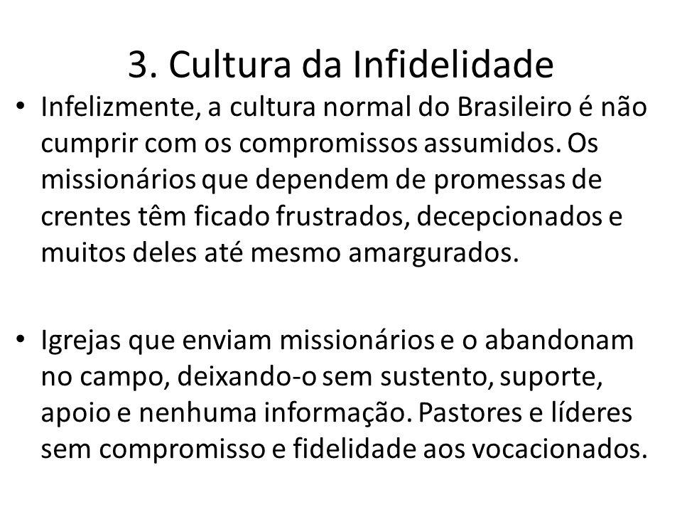 Infelizmente, a cultura normal do Brasileiro é não cumprir com os compromissos assumidos. Os missionários que dependem de promessas de crentes têm fic