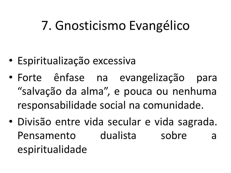 """Espiritualização excessiva Forte ênfase na evangelização para """"salvação da alma"""", e pouca ou nenhuma responsabilidade social na comunidade. Divisão en"""