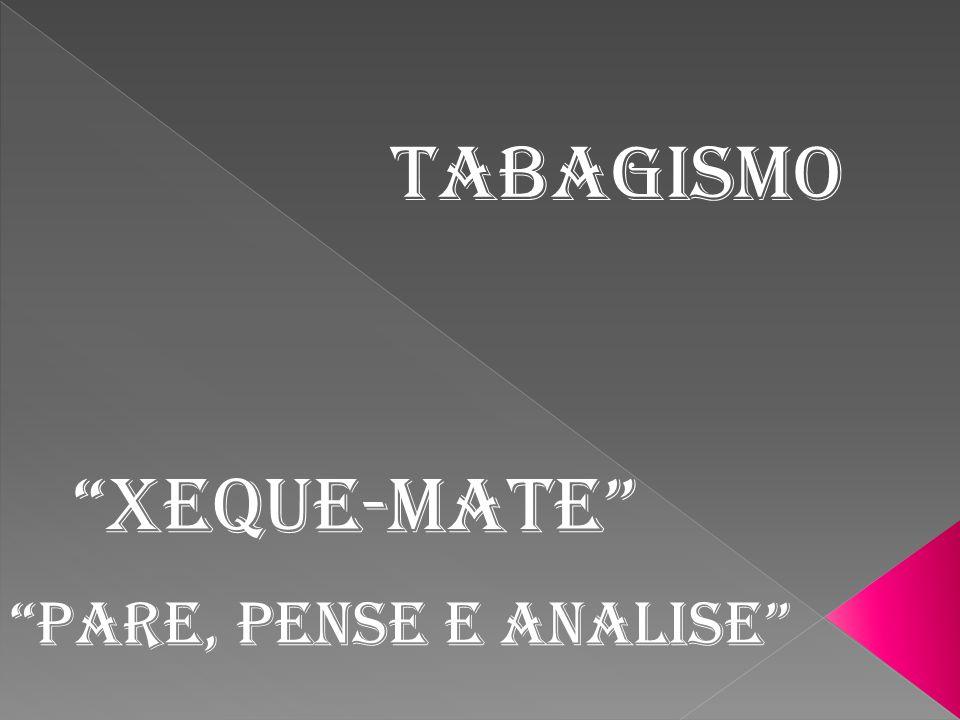 TABAGISMO XEQUE-MATE PARE, PENSE E ANALISE