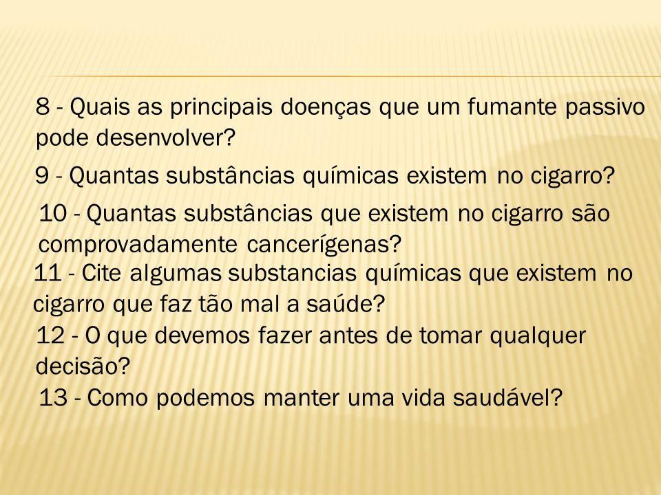 8 - Quais as principais doenças que um fumante passivo pode desenvolver.