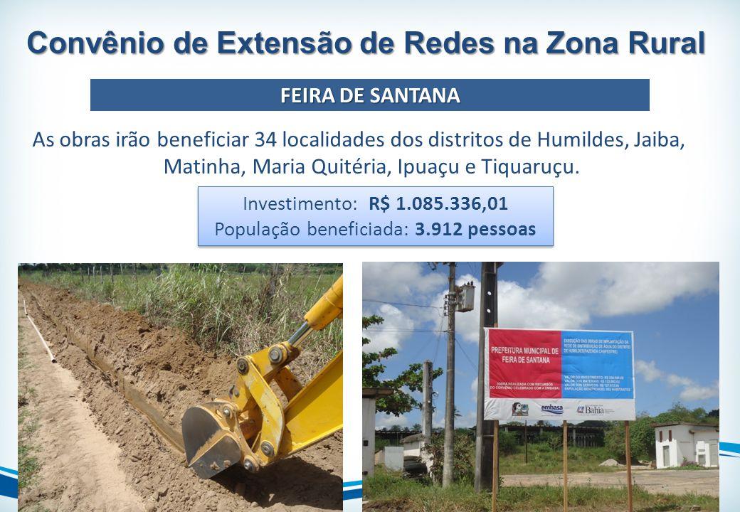 As obras irão beneficiar 34 localidades dos distritos de Humildes, Jaiba, Matinha, Maria Quitéria, Ipuaçu e Tiquaruçu. Convênio de Extensão de Redes n