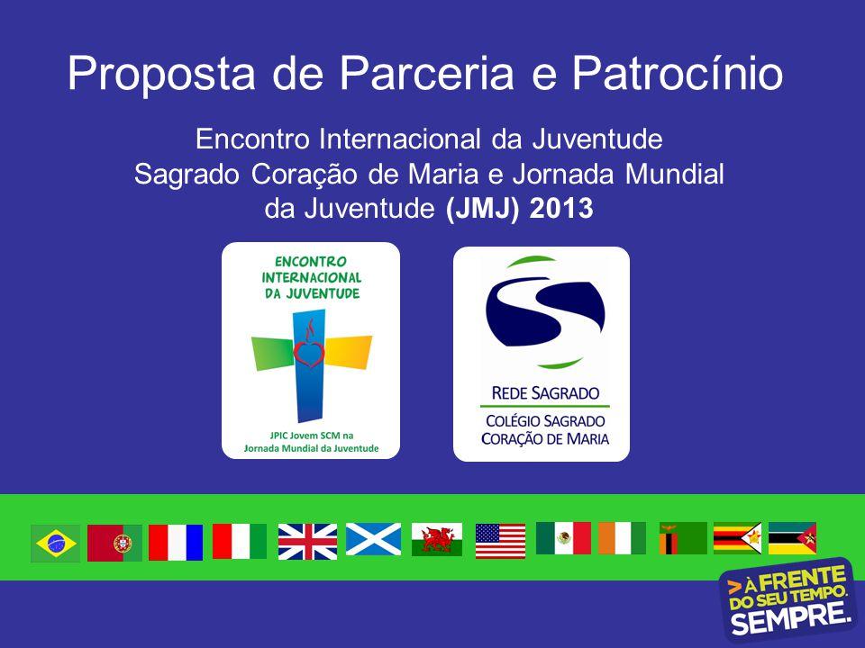Proposta de Parceria e Patrocínio Encontro Internacional da Juventude Sagrado Coração de Maria e Jornada Mundial da Juventude (JMJ) 2013