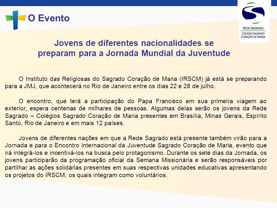 Jovens de diferentes nacionalidades se preparam para a Jornada Mundial da Juventude O Evento O Instituto das Religiosas do Sagrado Coração de Maria (I