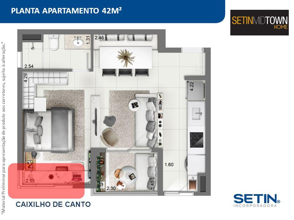 """PLANTA APARTAMENTO 42M² """"Material Preliminar para apresentação de produto aos corretores, sujeito à alteração."""" CAIXILHO DE CANTO"""