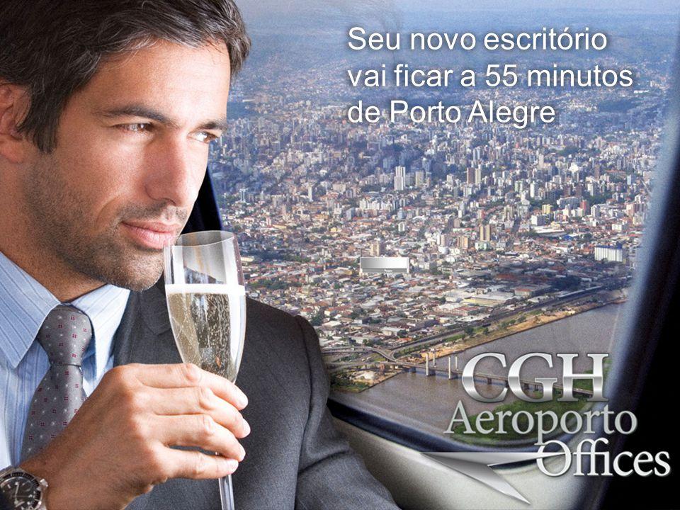 Seu novo escritório vai ficar a 55 minutos de Porto Alegre