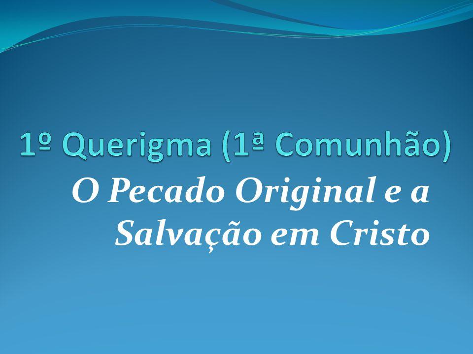 O Pecado Original e a Salvação em Cristo