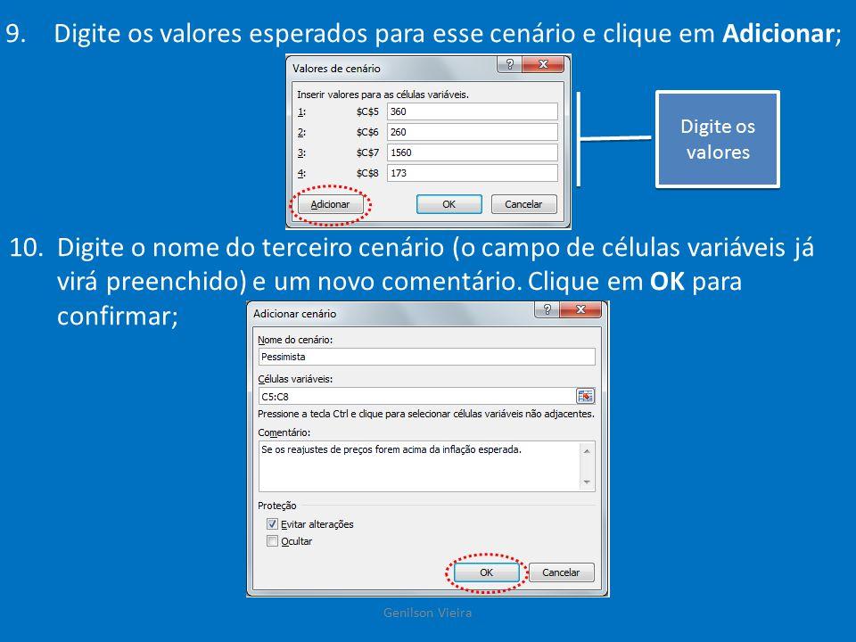 11.Digite os valores esperados referentes a esse cenário e clique em OK; 12.Assim que for apresentada a janela Gerenciador de cenários, clique em um cenário e no botão Mostrar.
