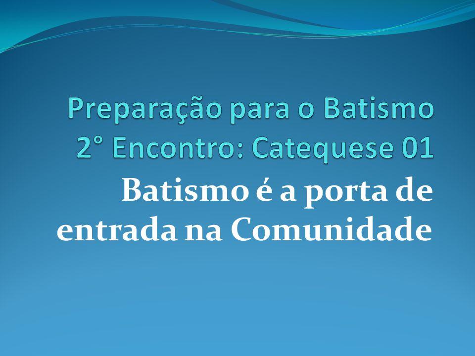 Batismo é a porta de entrada na Comunidade