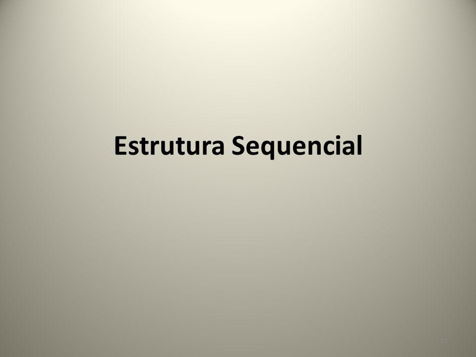 Estrutura Sequencial 18