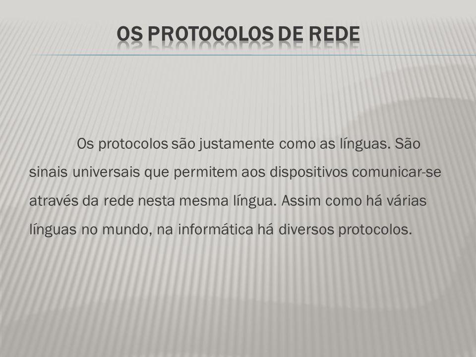 Os protocolos são justamente como as línguas.
