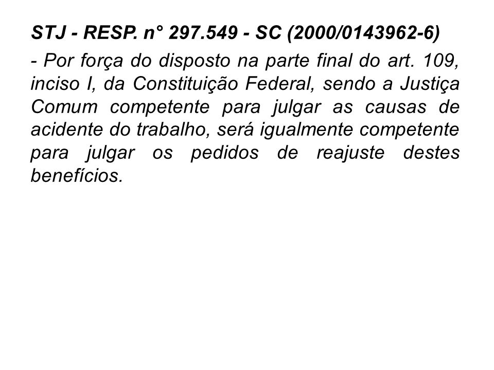 STJ - RESP.n° 297.549 - SC (2000/0143962-6) - Por força do disposto na parte final do art.