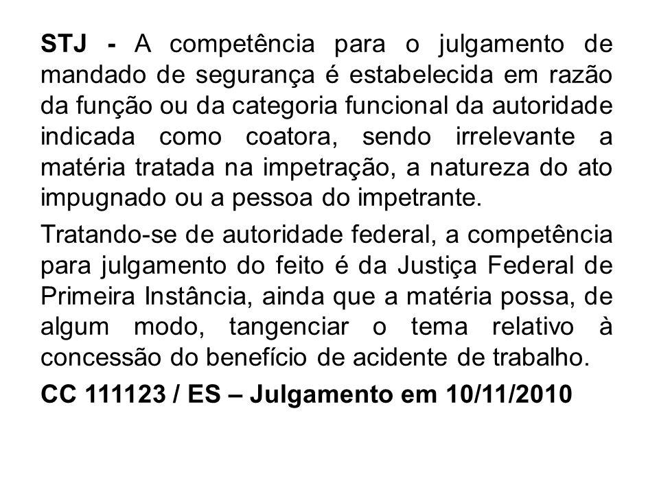 STJ - A competência para o julgamento de mandado de segurança é estabelecida em razão da função ou da categoria funcional da autoridade indicada como