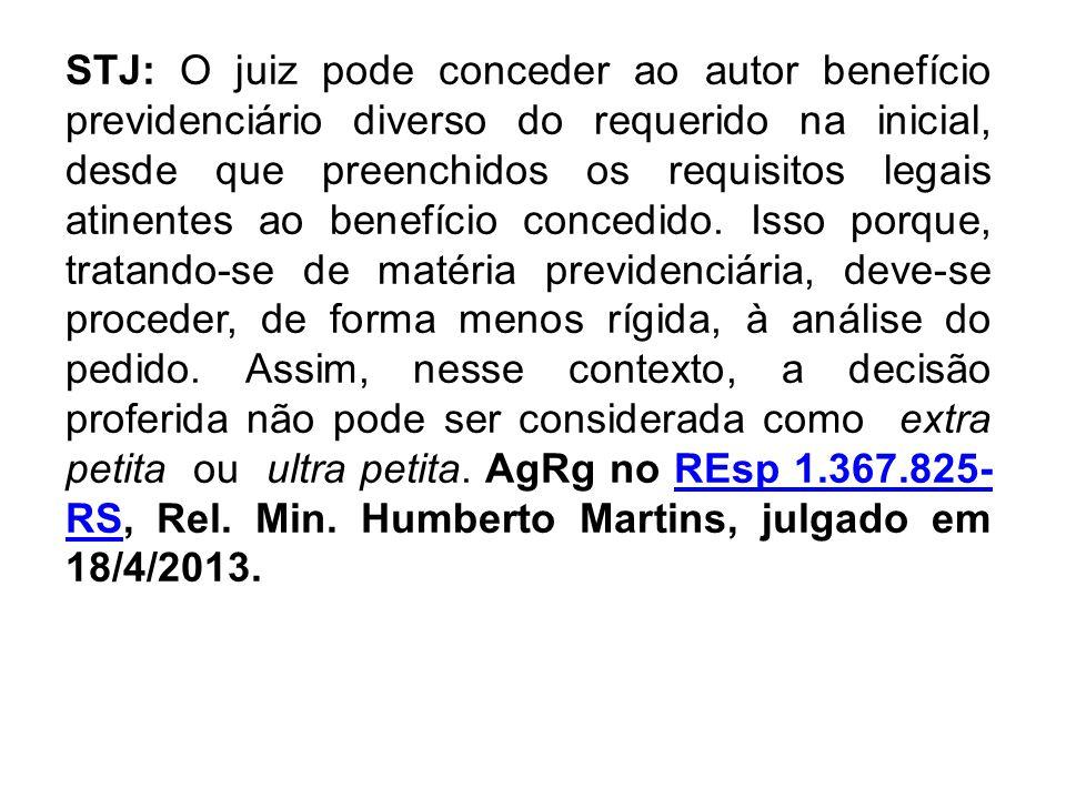 STJ: O juiz pode conceder ao autor benefício previdenciário diverso do requerido na inicial, desde que preenchidos os requisitos legais atinentes ao b