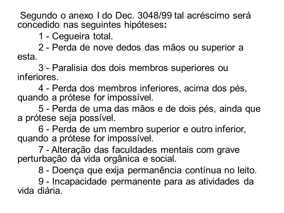 Segundo o anexo I do Dec.