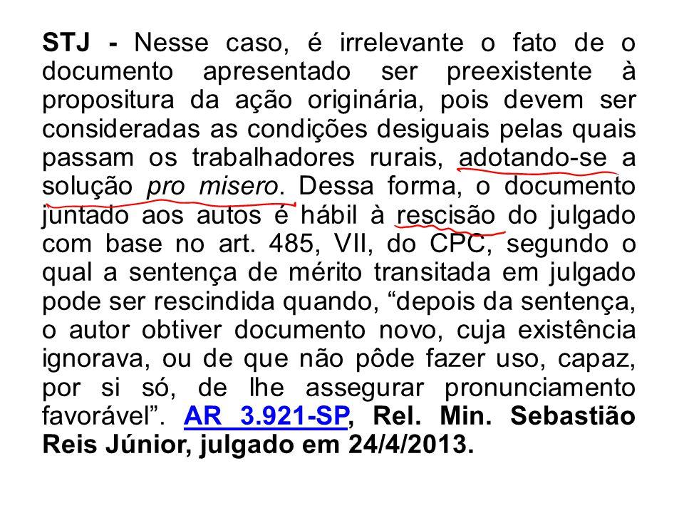 STJ - Nesse caso, é irrelevante o fato de o documento apresentado ser preexistente à propositura da ação originária, pois devem ser consideradas as co