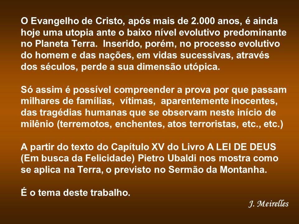 O Evangelho de Cristo, após mais de 2.000 anos, é ainda hoje uma utopia ante o baixo nível evolutivo predominante no Planeta Terra.