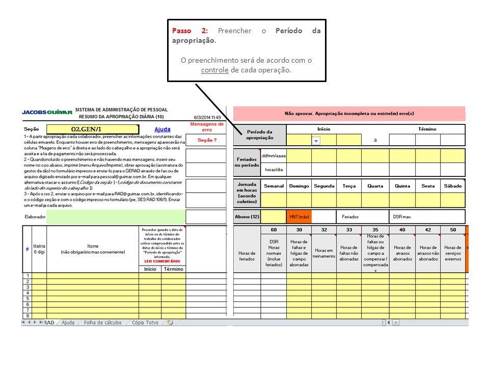 Passo 2: Preencher o Período da apropriação. O preenchimento será de acordo com o controle de cada operação.