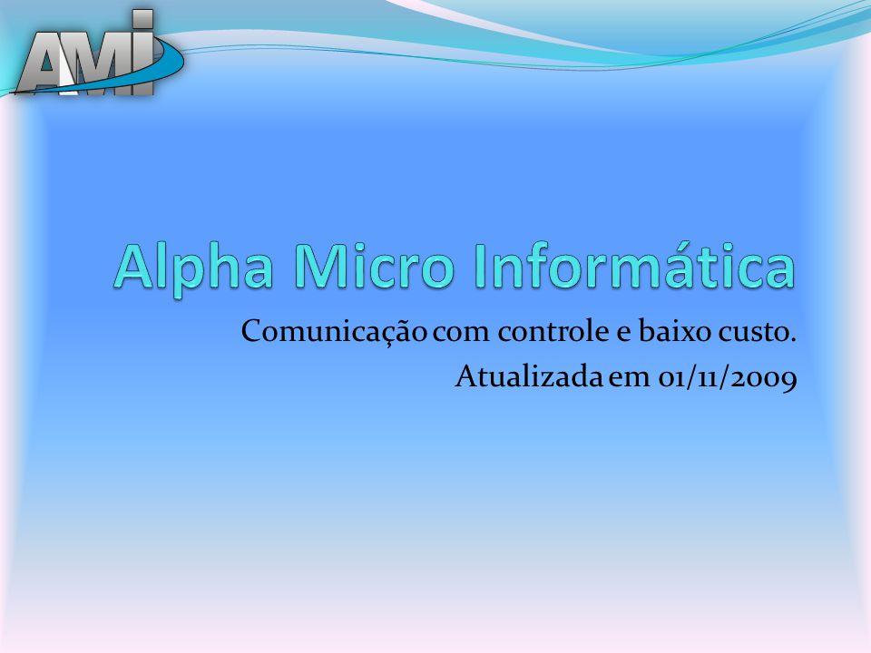 Comunicação com controle e baixo custo. Atualizada em 01/11/2009