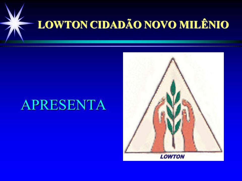 LOWTON CIDADÃO NOVO MILÊNIO APRESENTA