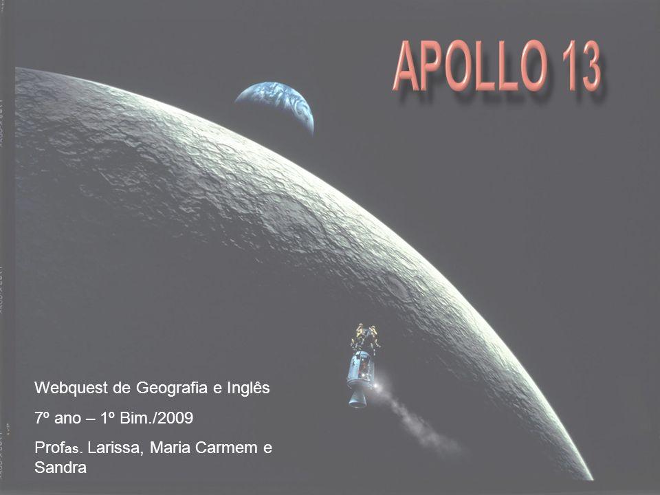 Webquest de Geografia e Inglês 7º ano – 1º Bim./2009 Prof as. Larissa, Maria Carmem e Sandra