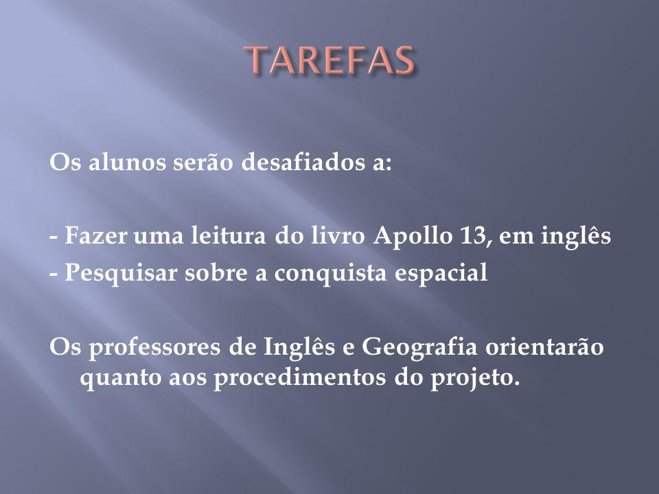 Inglês - leitura do livro Apollo 13 e elaboração das atividades propostas no livro.