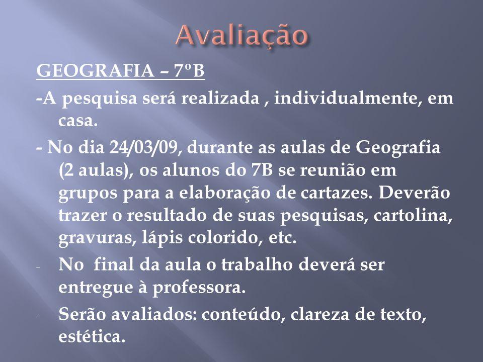 GEOGRAFIA – 7ºB -A pesquisa será realizada, individualmente, em casa.