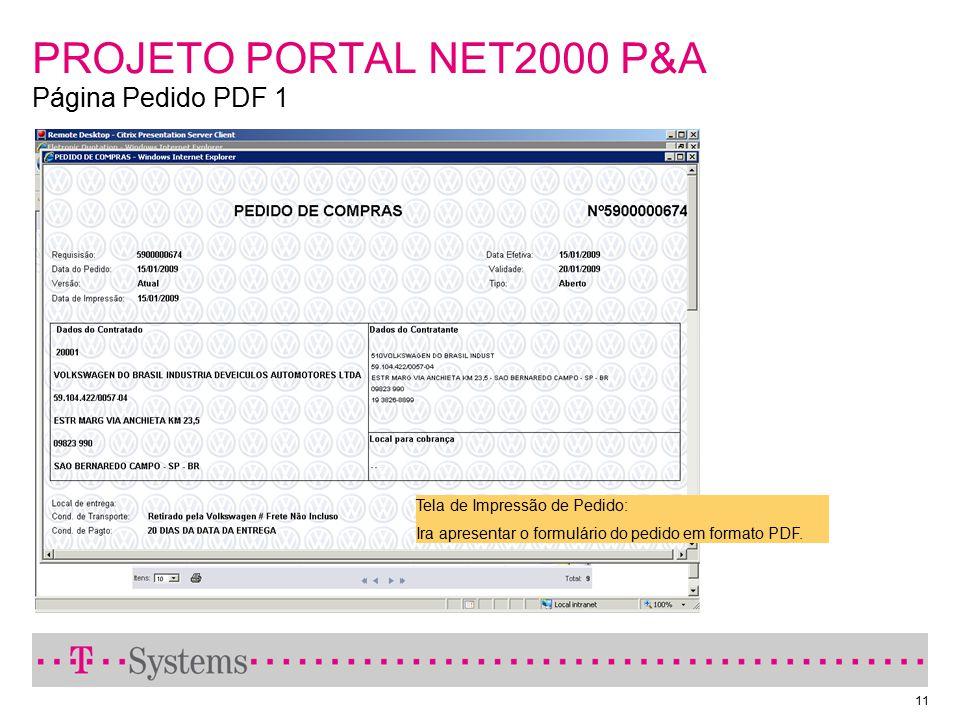 11 PROJETO PORTAL NET2000 P&A Página Pedido PDF 1 Tela de Impressão de Pedido: Ira apresentar o formulário do pedido em formato PDF.