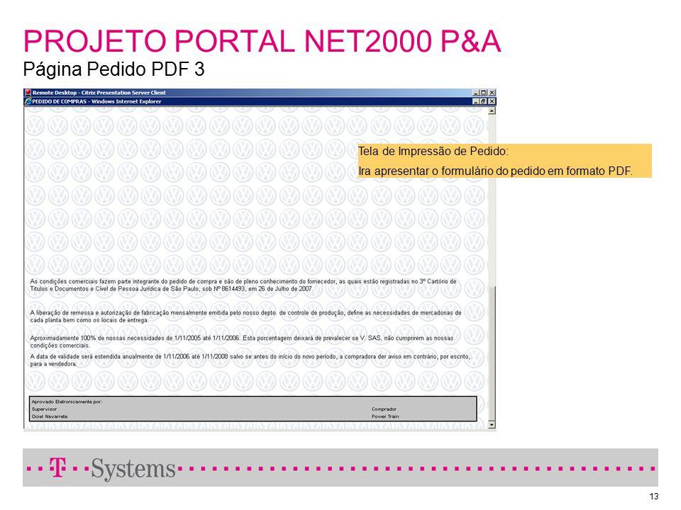 13 PROJETO PORTAL NET2000 P&A Página Pedido PDF 3 Tela de Impressão de Pedido: Ira apresentar o formulário do pedido em formato PDF.
