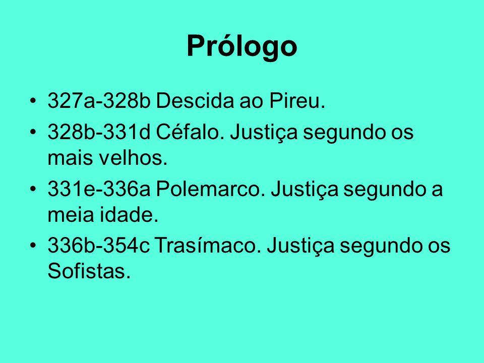 327a-328b Descida ao Pireu. 328b-331d Céfalo. Justiça segundo os mais velhos. 331e-336a Polemarco. Justiça segundo a meia idade. 336b-354c Trasímaco.