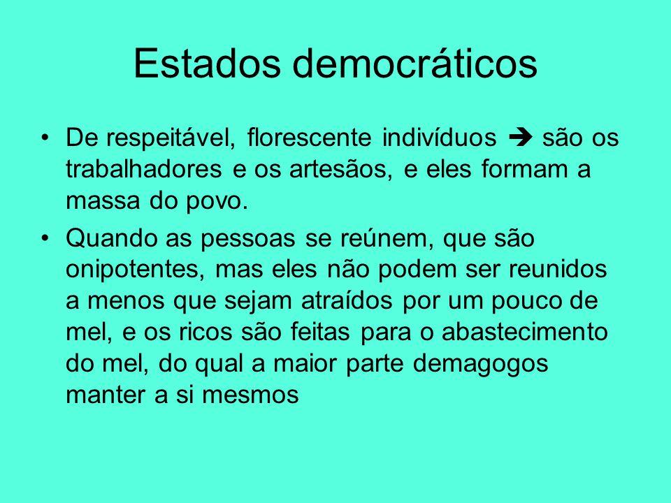 Estados democráticos De respeitável, florescente indivíduos  são os trabalhadores e os artesãos, e eles formam a massa do povo. Quando as pessoas se