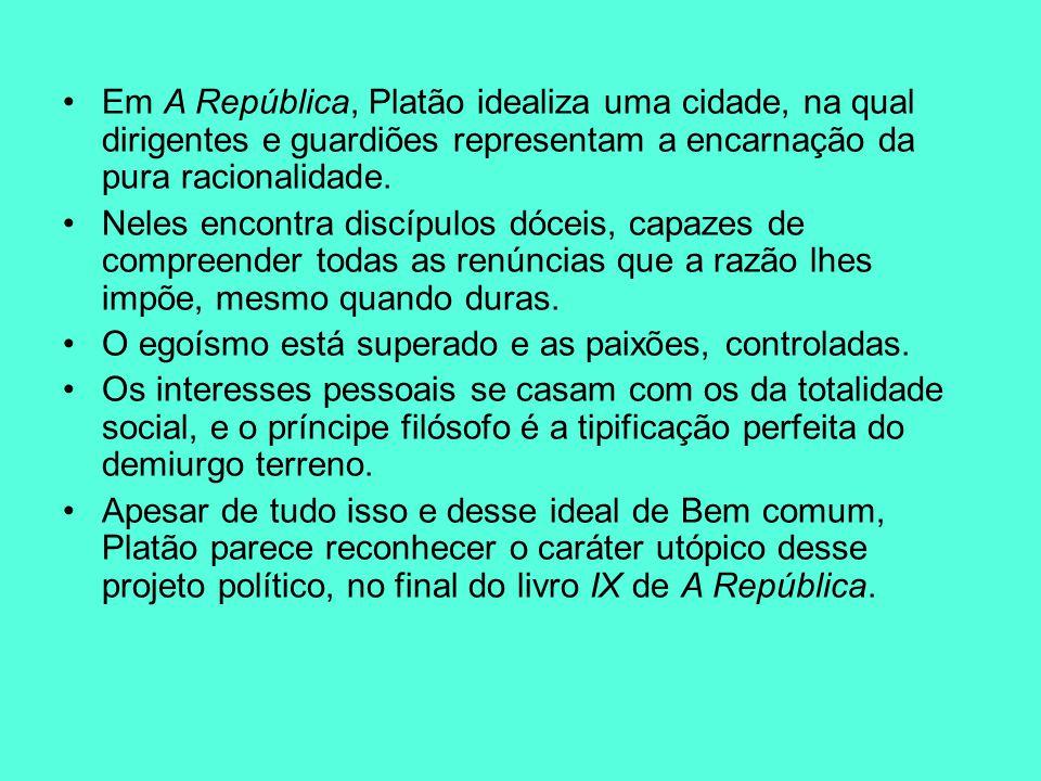 Em A República, Platão idealiza uma cidade, na qual dirigentes e guardiões representam a encarnação da pura racionalidade. Neles encontra discípulos d