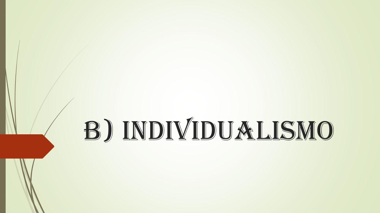B) Individualismo