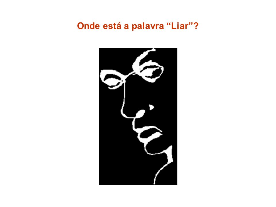 "Onde está a palavra ""Liar""?"