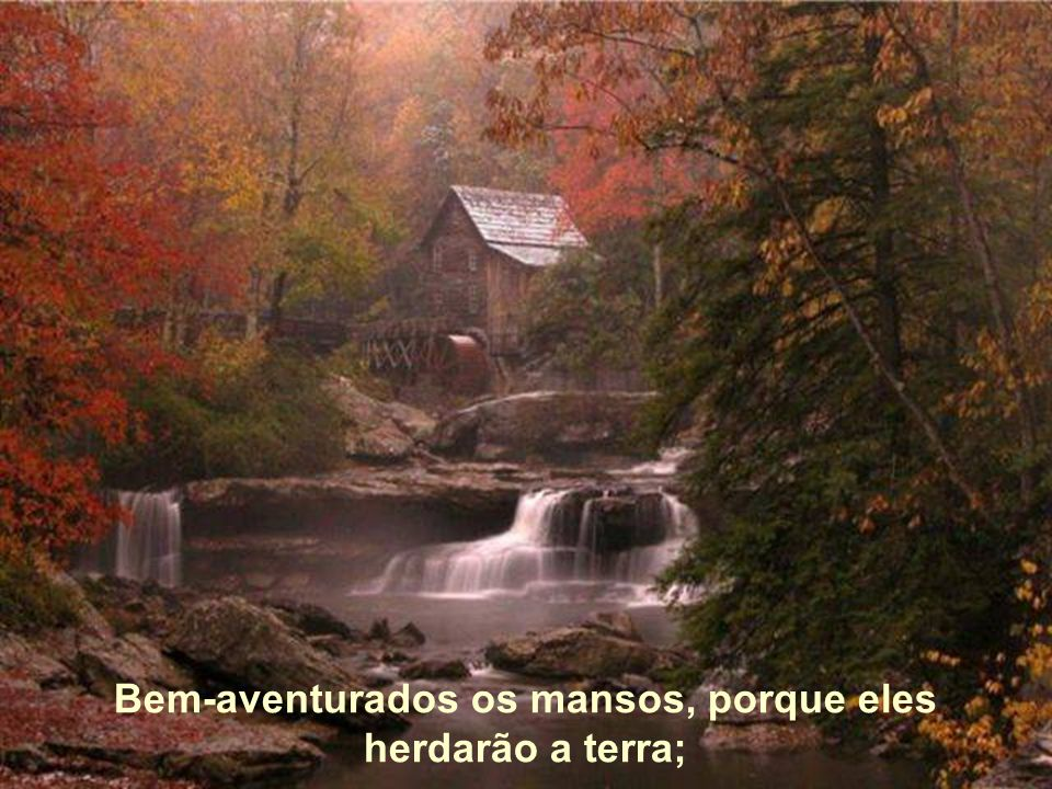 Bem-aventurados os que choram porque eles serão consolados;