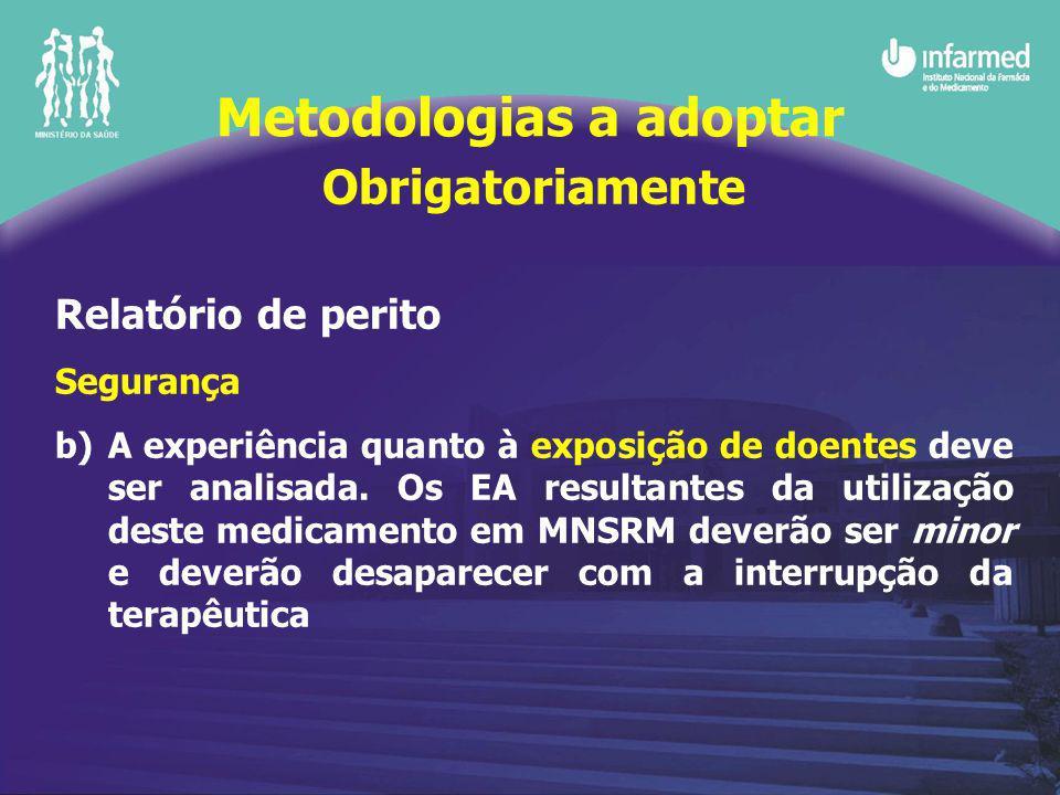 Obrigatoriamente Relatório de perito Segurança b)A experiência quanto à exposição de doentes deve ser analisada.