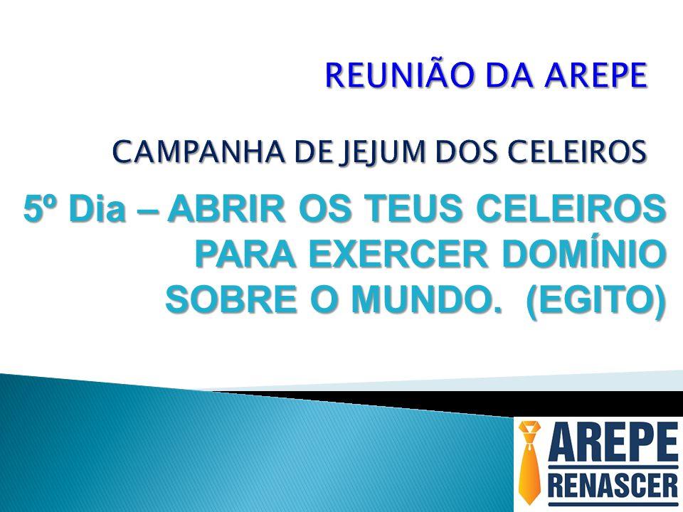 5º Dia – ABRIR OS TEUS CELEIROS PARA EXERCER DOMÍNIO SOBRE O MUNDO. (EGITO)