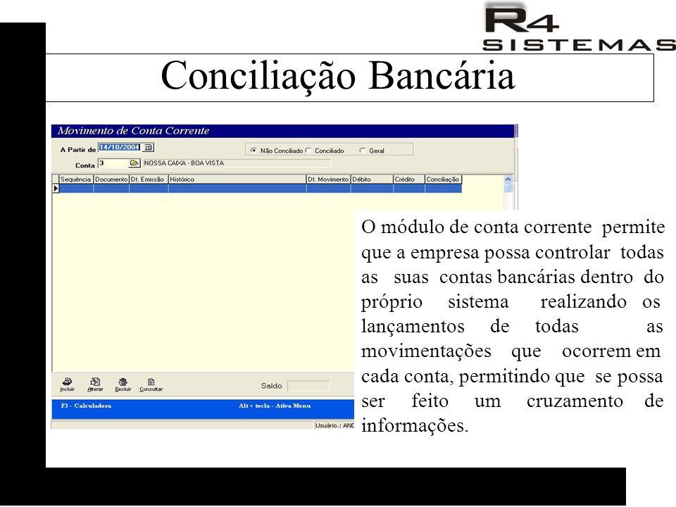 O módulo de conta corrente permite que a empresa possa controlar todas as suas contas bancárias dentro do próprio sistema realizando os lançamentos de