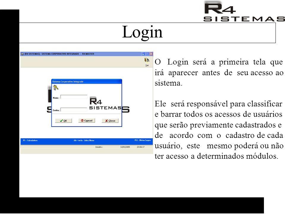 O Login será a primeira tela que irá aparecer antes de seu acesso ao sistema. Ele será responsável para classificar e barrar todos os acessos de usuár