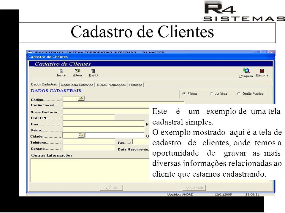 Este é um exemplo de uma tela cadastral simples. O exemplo mostrado aqui é a tela de cadastro de clientes, onde temos a oportunidade de gravar as mais