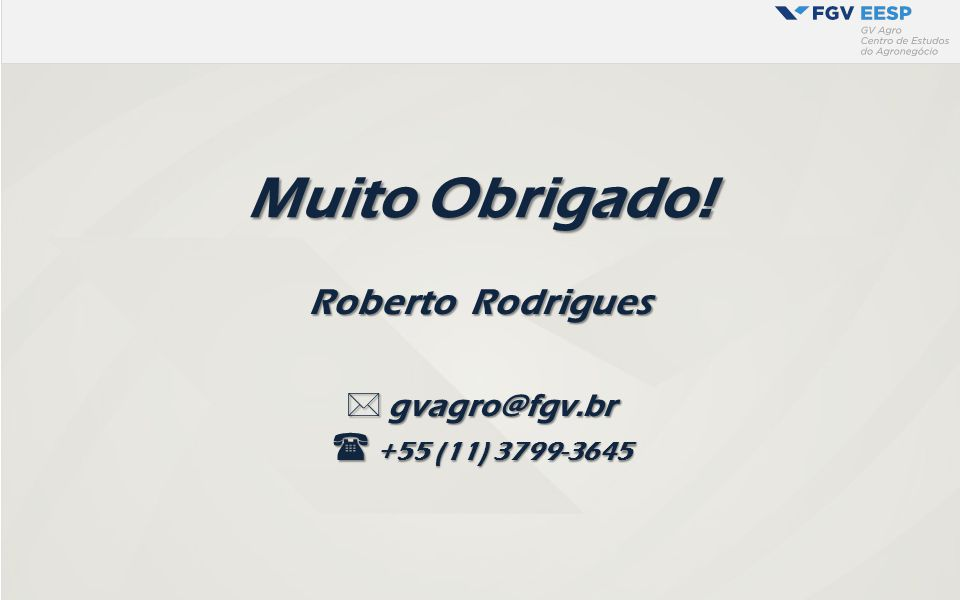 Roberto Rodrigues Muito Obrigado!  gvagro@fgv.br  +55 (11) 3799-3645