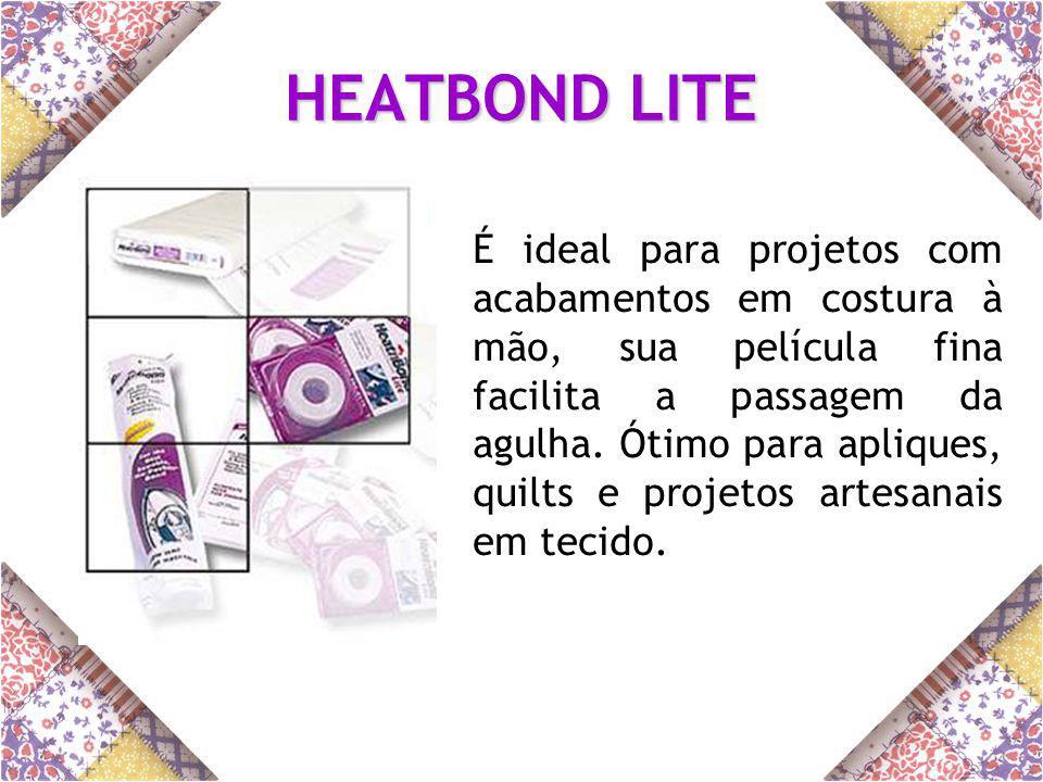 HEATBOND LITE É ideal para projetos com acabamentos em costura à mão, sua película fina facilita a passagem da agulha.