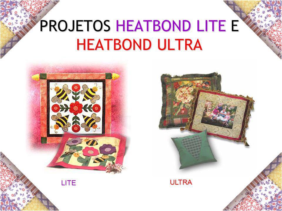 PROJETOS HEATBOND LITE E HEATBOND ULTRA LITE ULTRA