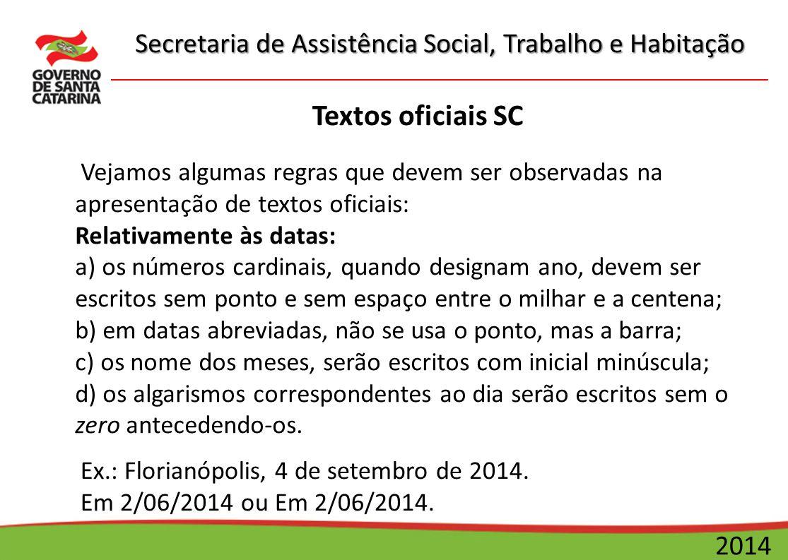 Secretaria de Assistência Social, Trabalho e Habitação 2014 Textos oficiais SC Vejamos algumas regras que devem ser observadas na apresentação de text
