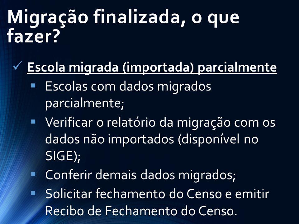 Escola migrada (importada) parcialmente  Escolas com dados migrados parcialmente;  Verificar o relatório da migração com os dados não importados (di