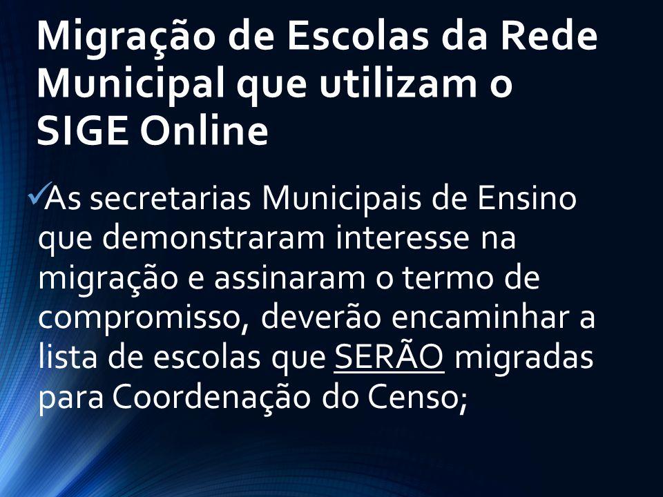 Migração de Escolas da Rede Municipal que utilizam o SIGE Online As secretarias Municipais de Ensino que demonstraram interesse na migração e assinara