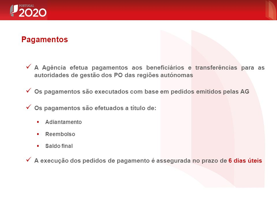 A Agência efetua pagamentos aos beneficiários e transferências para as autoridades de gestão dos PO das regiões autónomas Os pagamentos são executados