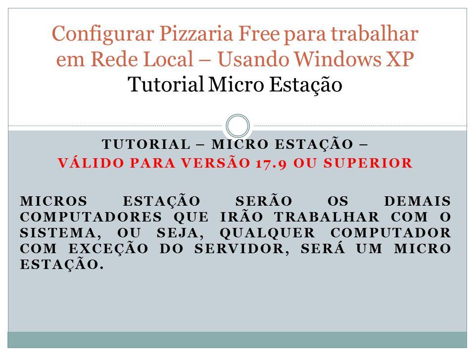 TUTORIAL – MICRO ESTAÇÃO – VÁLIDO PARA VERSÃO 17.9 OU SUPERIOR MICROS ESTAÇÃO SERÃO OS DEMAIS COMPUTADORES QUE IRÃO TRABALHAR COM O SISTEMA, OU SEJA, QUALQUER COMPUTADOR COM EXCEÇÃO DO SERVIDOR, SERÁ UM MICRO ESTAÇÃO.