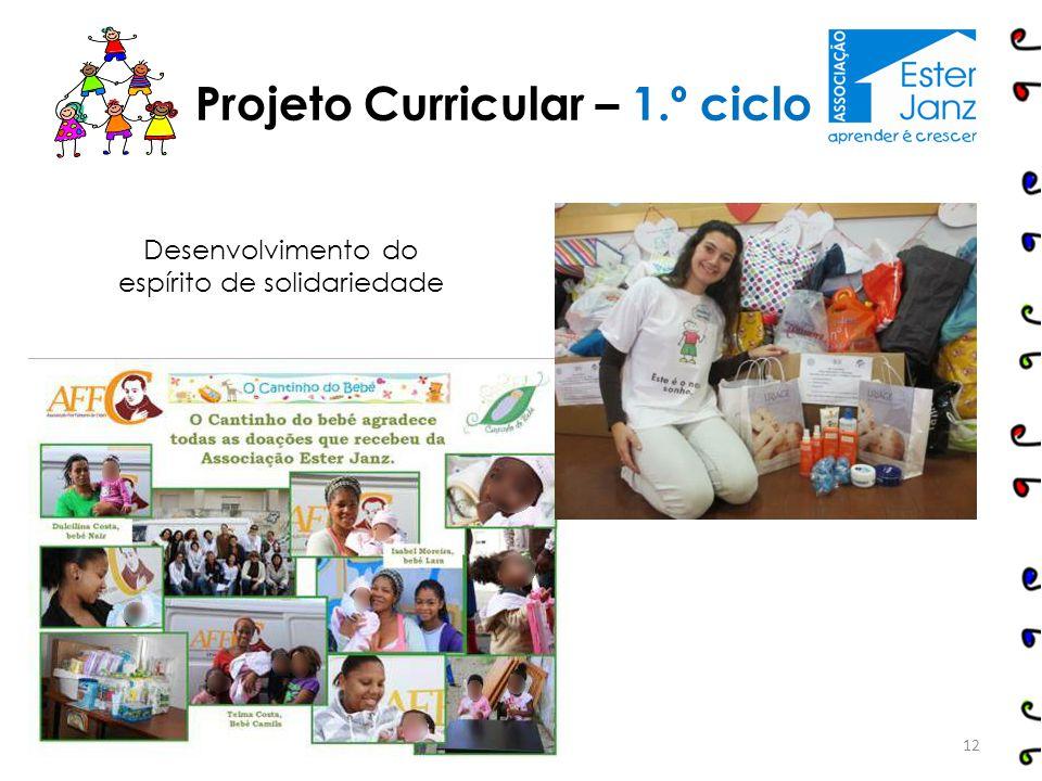 12 Projeto Curricular – 1.º ciclo Desenvolvimento do espírito de solidariedade